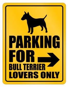 Ony Lovers Bull Terrier Parking Sign