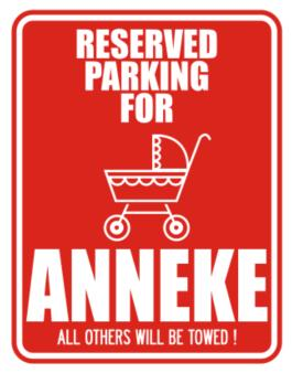Reserved Parking For Anneke Parking Sign
