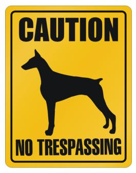 Caution : Doberman Pinscher - No Trespassing Parking Sign