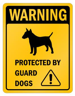 Bull Terrier Protected By Guard Dogs Parking Sign