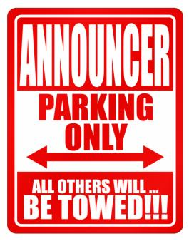 Announcer Parking Only - All Others Will Be Towed Parking Sign