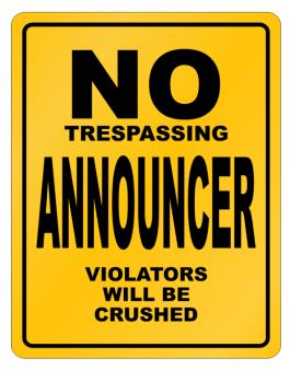 No Trespassing Announcer Working - Violators Will Be Crushed Parking Sign