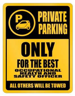 Private Parking - Only For The Best Occupational Medicine Specialist - All Other Will Be Towed Parking Sign