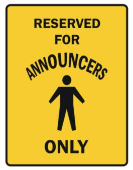 Reserved For Announcers Only Parking Sign