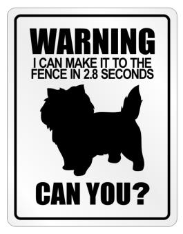""""""" Warning, I can make in 2.8 seconds Cairn Terrier """" Parking Sign"""