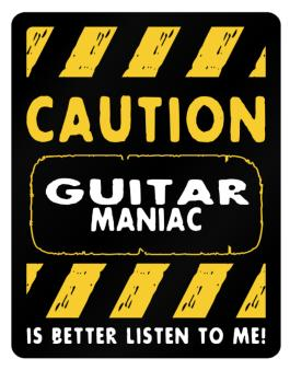 Caution Guitar Maniac Parking Sign