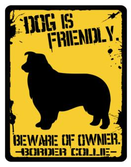 Dog is Friendly Border Collie Parking Sign