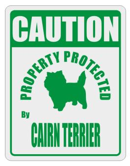 Caution Property Protected by Cairn Terrier - 2 Parking Sign