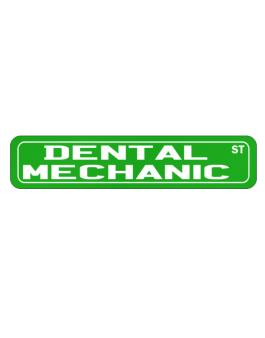 Dental Mechanic St Street Sign