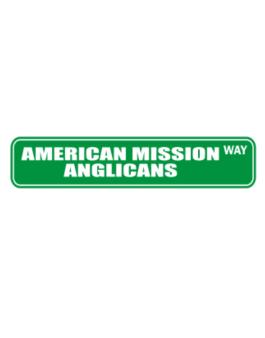 American Mission Anglicans Way Street Sign