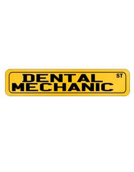 Dental Mechanic Street Street Sign