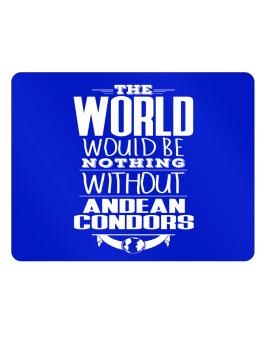 The world would be nothing without Andean Condors Parking Sign - Horizontal