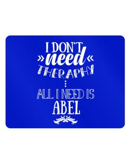 I dont need theraphy, all I need is Abel Parking Sign - Horizontal