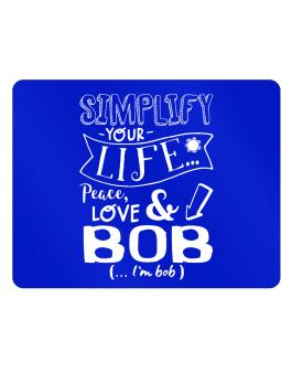 Simplify your life: Peace, love and Bob Parking Sign - Horizontal