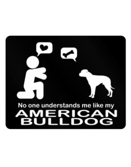 No One Understands Me Like My American Bulldog Parking Sign - Horizontal