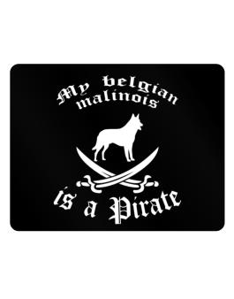 My Belgian Malinois Is A Pirate Parking Sign - Horizontal