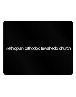Hashtag Ethiopian Orthodox Tewahedo Church Parking Sign - Horizontal