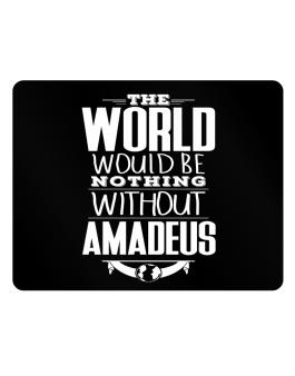 The world would be nothing without Amadeus Parking Sign - Horizontal