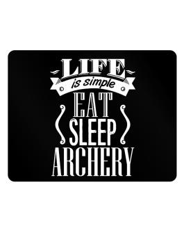 Life is simple. Eat, Sleep, Archery Parking Sign - Horizontal