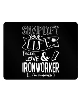 Simplify your life: Peace, love and Ironworker Parking Sign - Horizontal
