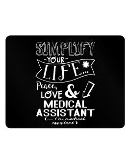 Simplify your life: Peace, love and Medical Assistant Parking Sign - Horizontal