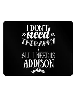 I dont need theraphy, all I need is Addison Parking Sign - Horizontal