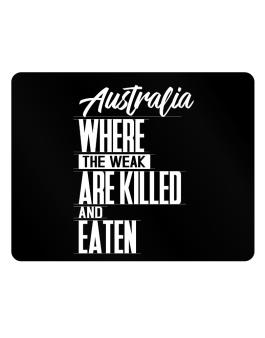 Australia where the weak are killed and eaten Parking Sign - Horizontal