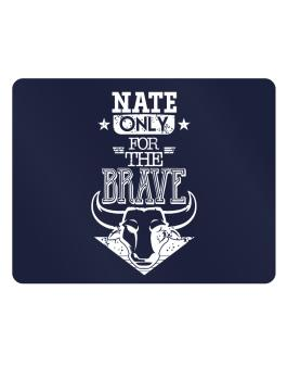 Nate Only for the Brave Parking Sign - Horizontal