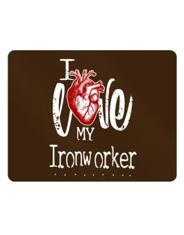 I love my Ironworker hearts Parking Sign - Horizontal