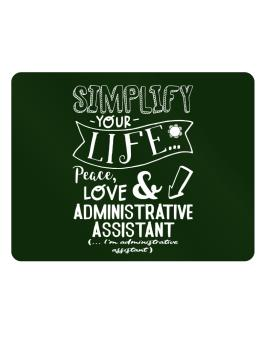 Simplify your life: Peace, love and Administrative Assistant Parking Sign - Horizontal