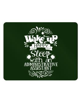 Wake up happy sleep with a Administrative Assistant Parking Sign - Horizontal
