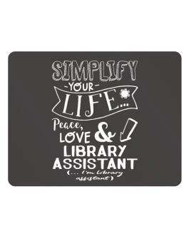 Simplify your life: Peace, love and Library Assistant Parking Sign - Horizontal