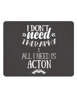 I dont need theraphy, all I need is Acton Parking Sign - Horizontal