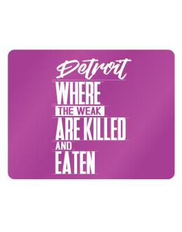 Detroit Where The Weak Are Killed And Eaten Parking Sign - Horizontal
