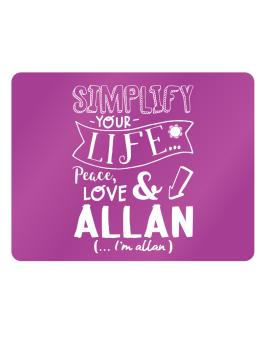 Simplify your life: Peace, love and Allan Parking Sign - Horizontal