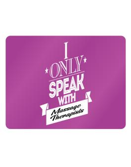 I only speak with Massage Therapists Parking Sign - Horizontal