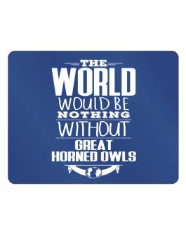 The world would be nothing without Great Horned Owls Parking Sign - Horizontal
