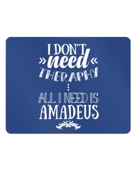I dont need theraphy, all I need is Amadeus Parking Sign - Horizontal