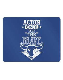 Acton Only for the Brave Parking Sign - Horizontal