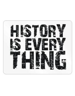 History Is Everything Parking Sign - Horizontal