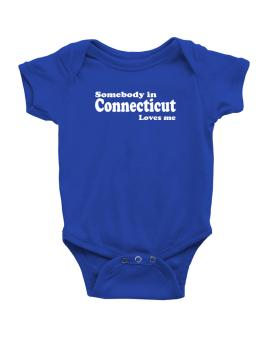 somebody In Connecticut Loves Me Baby Bodysuit