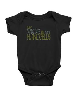 My Vice Is My Handbells Baby Bodysuit