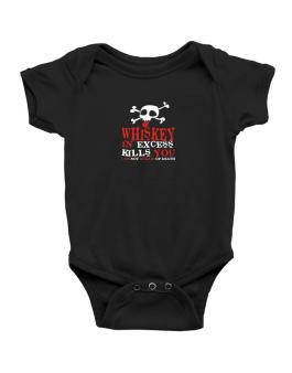 Whiskey In Excess Kills You - I Am Not Afraid Of Death Baby Bodysuit