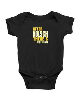 After Kolsch Theres Nothing Baby Bodysuit