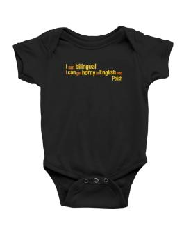 I Am Bilingual, I Can Get Horny In English And Polish Baby Bodysuit
