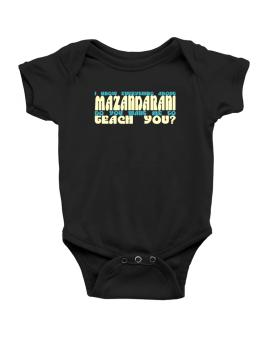 I Know Everything About Mazandarani? Do You Want Me To Teach You? Baby Bodysuit