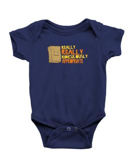 Really Really Ridiculously Appropriate Baby Bodysuit