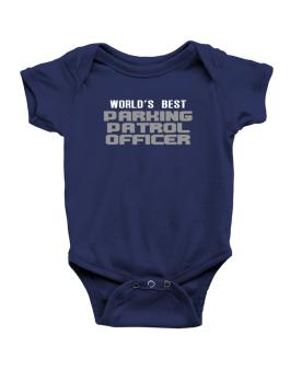 Worlds Best Parking Patrol Officer Baby Bodysuit