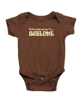 All The Rumors Are True, Im ... Sublime Baby Bodysuit