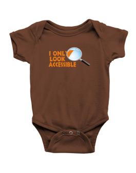 I Only Look Accessible Baby Bodysuit